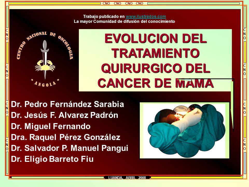 EVOLUCION DEL TRATAMIENTO QUIRURGICO DEL CANCER DE MAMA