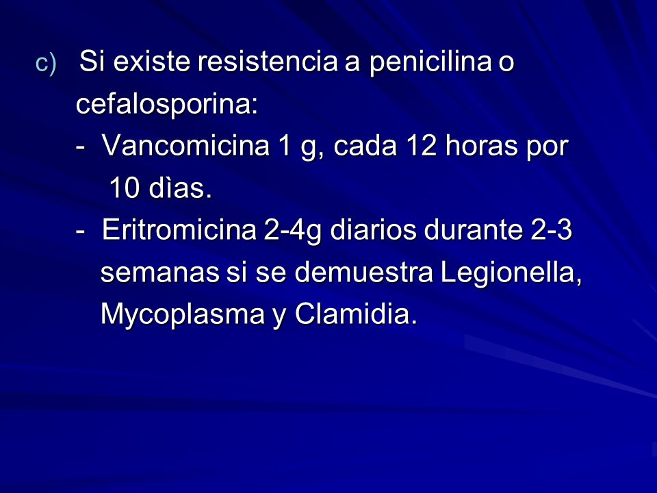 Si existe resistencia a penicilina o