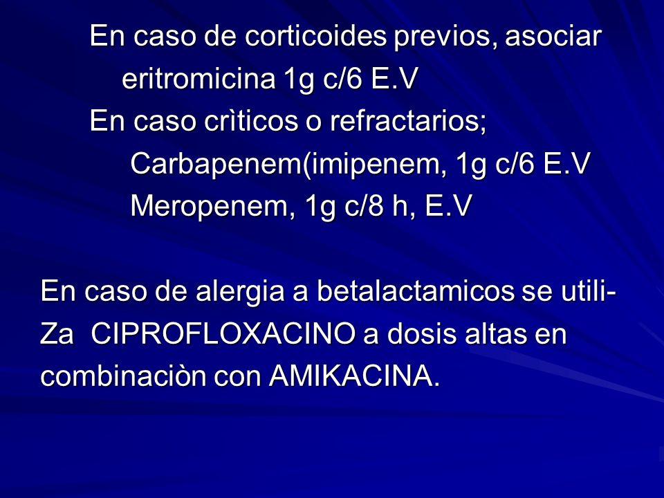 En caso de corticoides previos, asociar