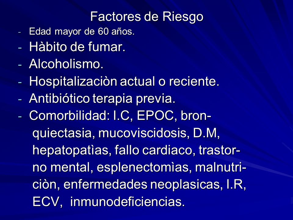 Hospitalizaciòn actual o reciente. Antibiótico terapia previa.