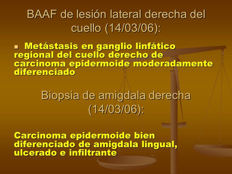 BAAF de lesión lateral derecha del cuello (14/03/06):