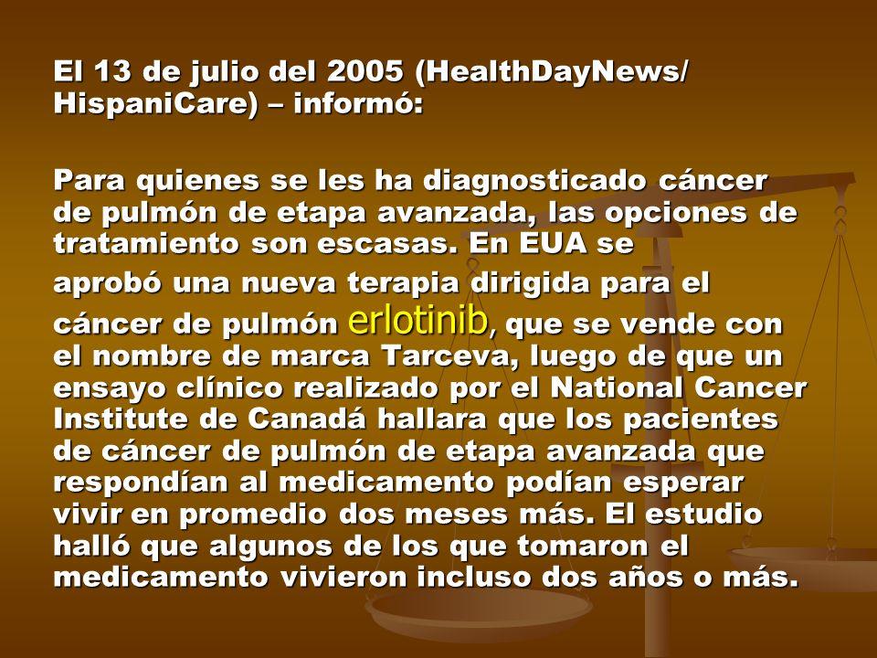El 13 de julio del 2005 (HealthDayNews/ HispaniCare) – informó: