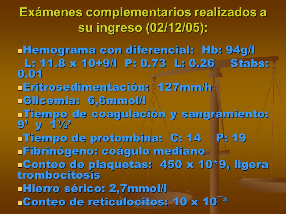 Exámenes complementarios realizados a su ingreso (02/12/05):