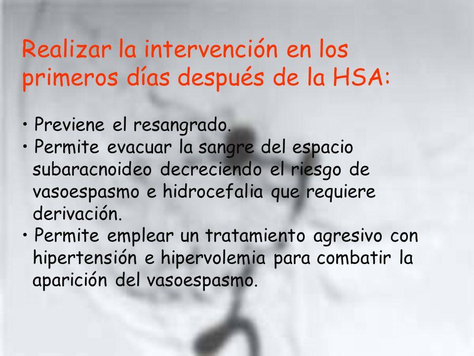 Realizar la intervención en los primeros días después de la HSA: