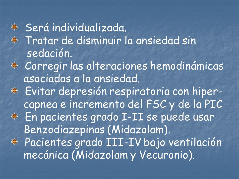 Será individualizada.Tratar de disminuir la ansiedad sin. sedación. Corregir las alteraciones hemodinámicas.