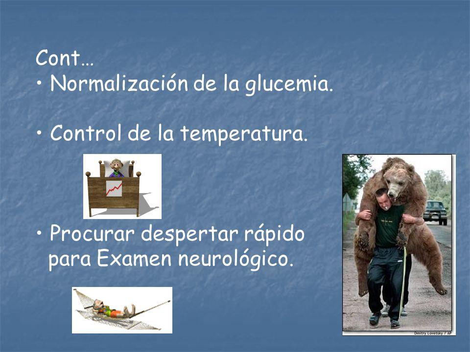 Cont…Normalización de la glucemia.Control de la temperatura.