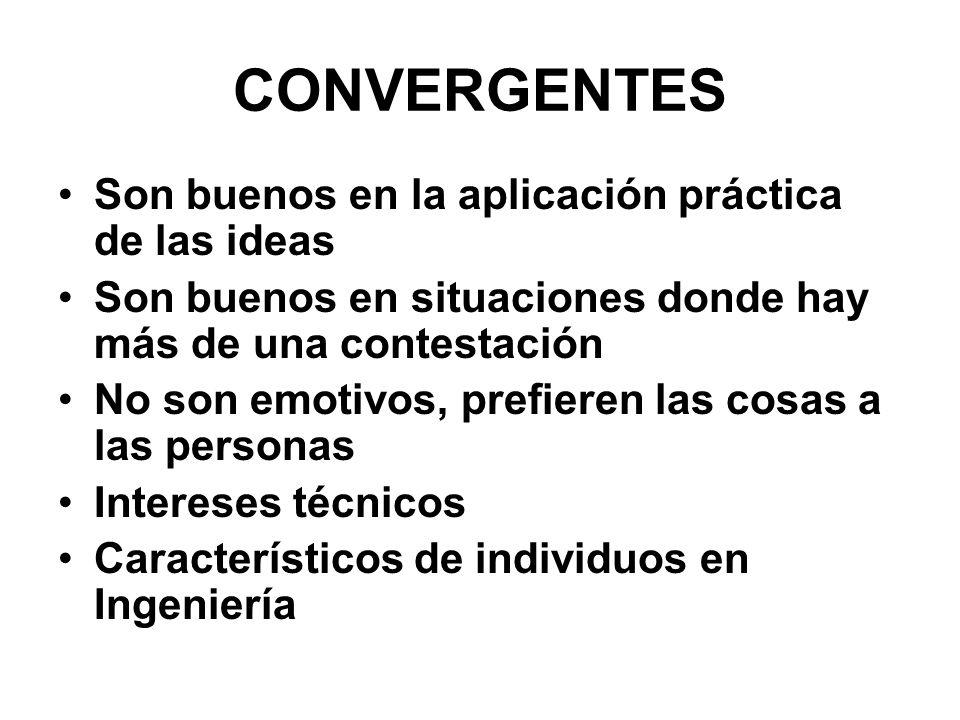 CONVERGENTES Son buenos en la aplicación práctica de las ideas