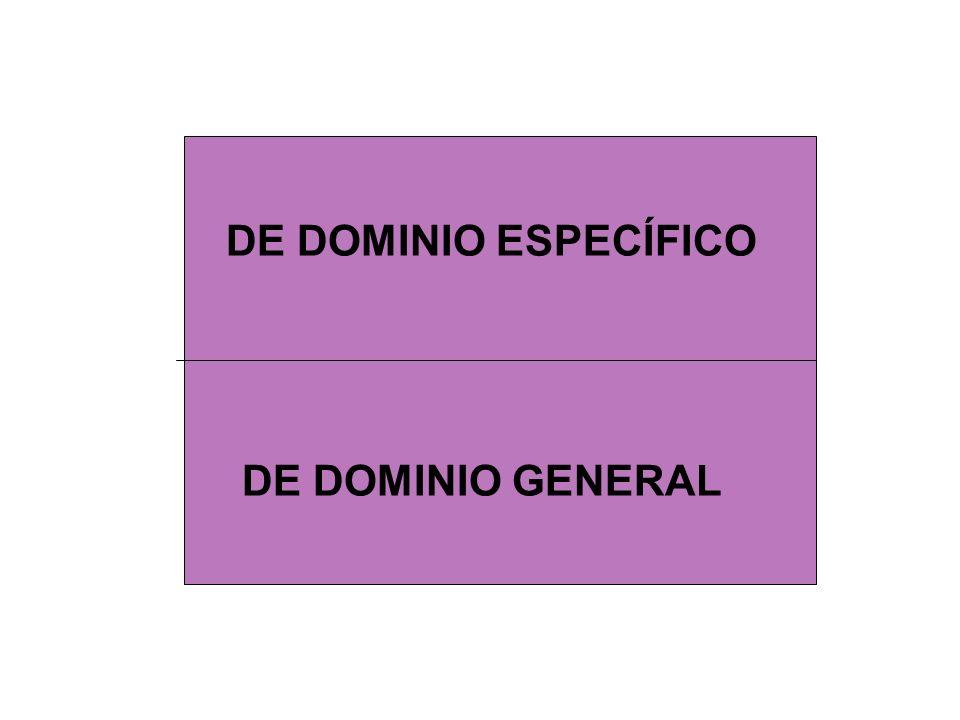 DE DOMINIO ESPECÍFICO DE DOMINIO GENERAL