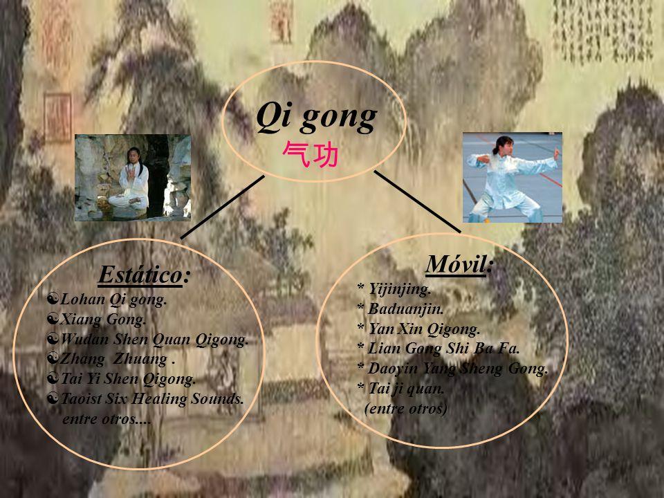 Qi gong 气功 Móvil: Estático: * Yijinjing. Lohan Qi gong. * Baduanjin.
