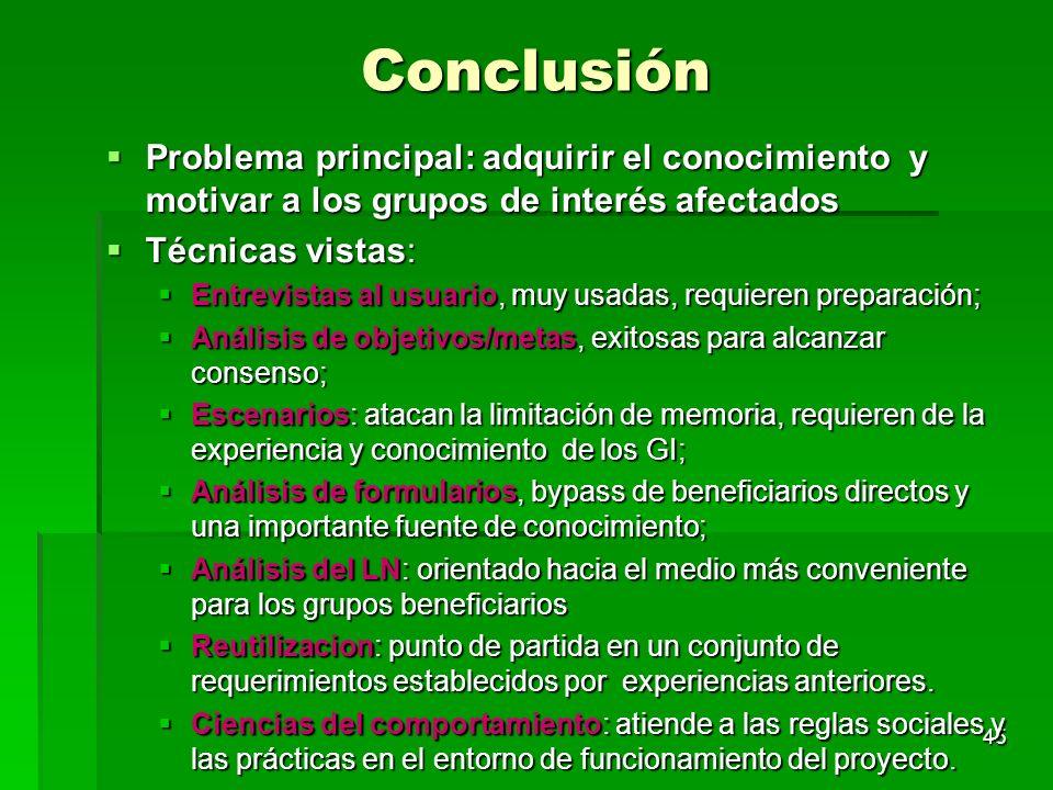 Conclusión Problema principal: adquirir el conocimiento y motivar a los grupos de interés afectados.