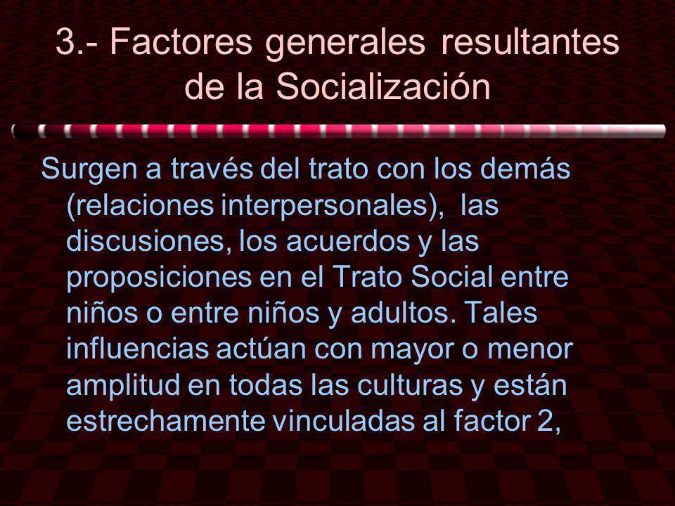 3.- Factores generales resultantes de la Socialización