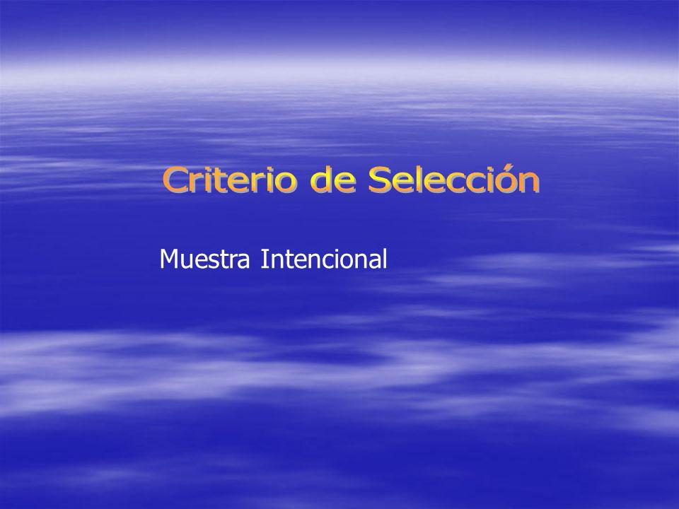 Criterio de Selección Muestra Intencional