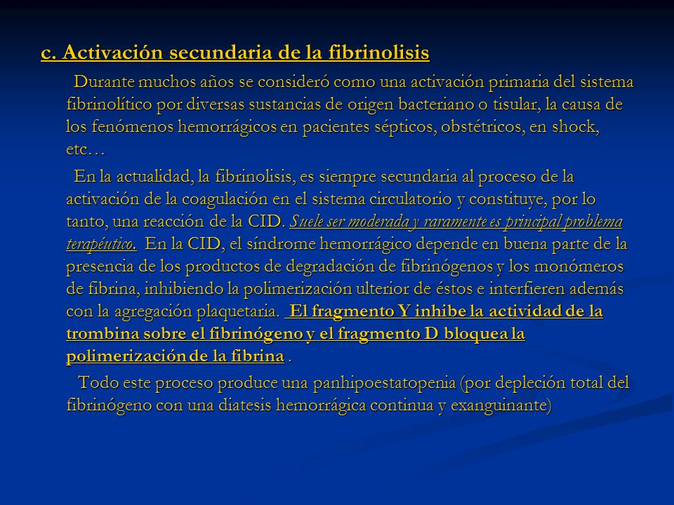 c. Activación secundaria de la fibrinolisis