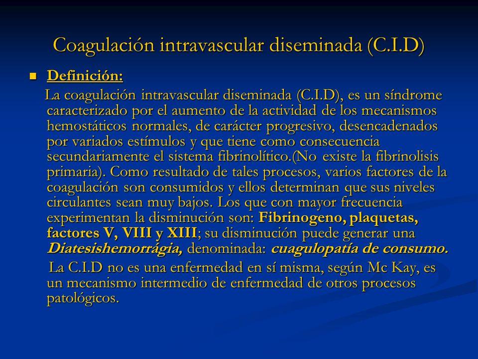 Coagulación intravascular diseminada (C.I.D)