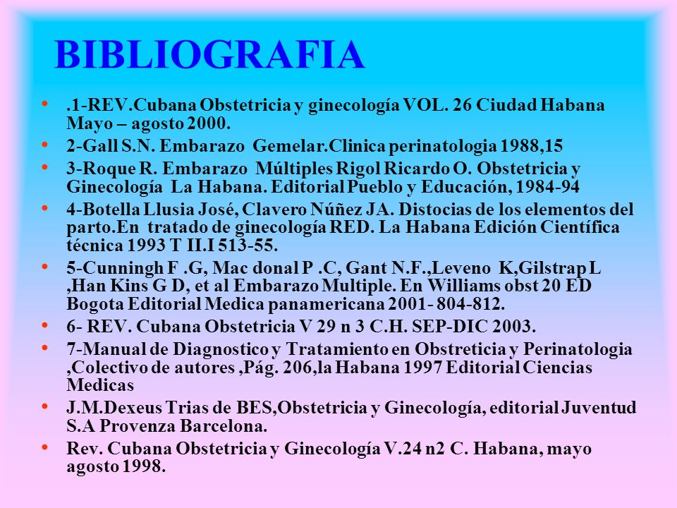 BIBLIOGRAFIA.1-REV.Cubana Obstetricia y ginecología VOL. 26 Ciudad Habana Mayo – agosto 2000.