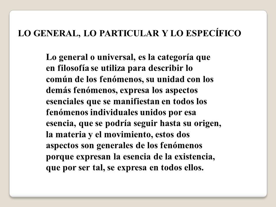 LO GENERAL, LO PARTICULAR Y LO ESPECÍFICO