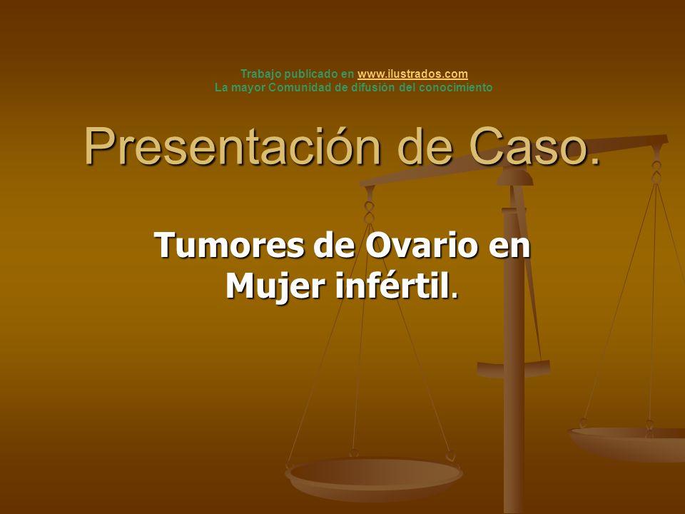 Tumores de Ovario en Mujer infértil.