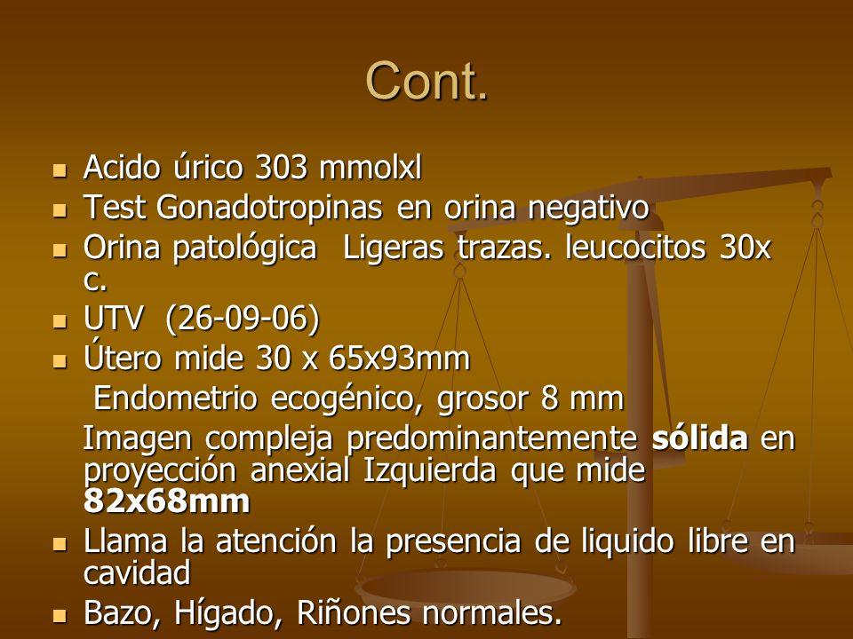 Cont. Acido úrico 303 mmolxl Test Gonadotropinas en orina negativo
