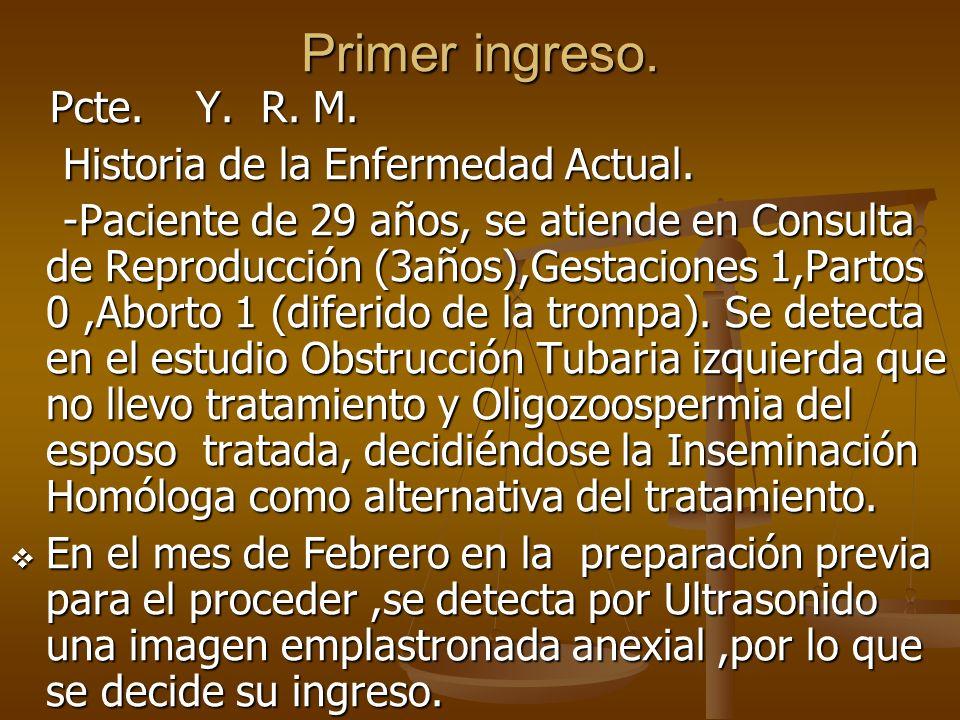 Primer ingreso. Pcte. Y. R. M. Historia de la Enfermedad Actual.