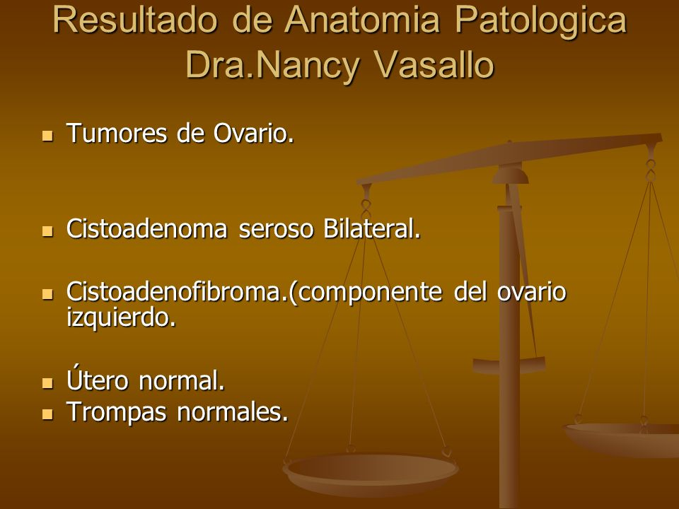 Resultado de Anatomia Patologica Dra.Nancy Vasallo