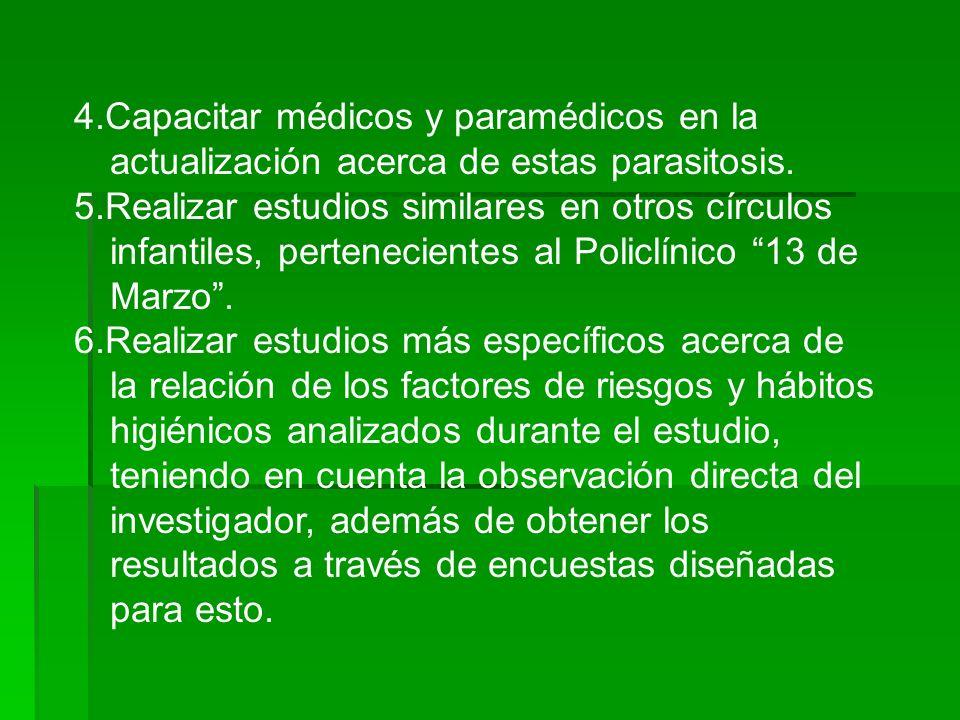 4.Capacitar médicos y paramédicos en la actualización acerca de estas parasitosis.