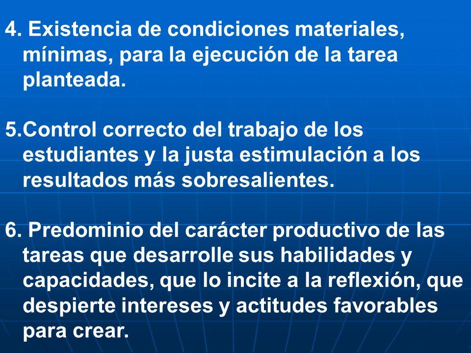 4. Existencia de condiciones materiales, mínimas, para la ejecución de la tarea planteada.