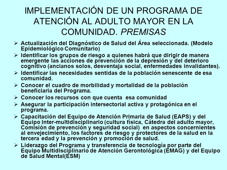 IMPLEMENTACIÓN DE UN PROGRAMA DE ATENCIÓN AL ADULTO MAYOR EN LA COMUNIDAD. PREMISAS