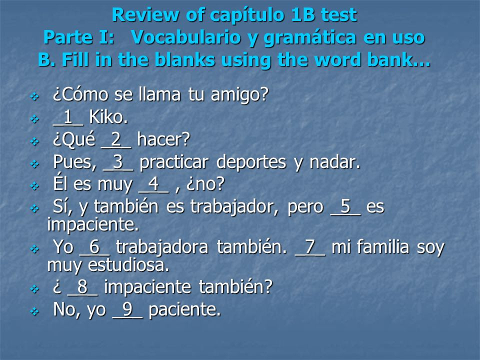 Review of capítulo 1B test Parte I: Vocabulario y gramática en uso