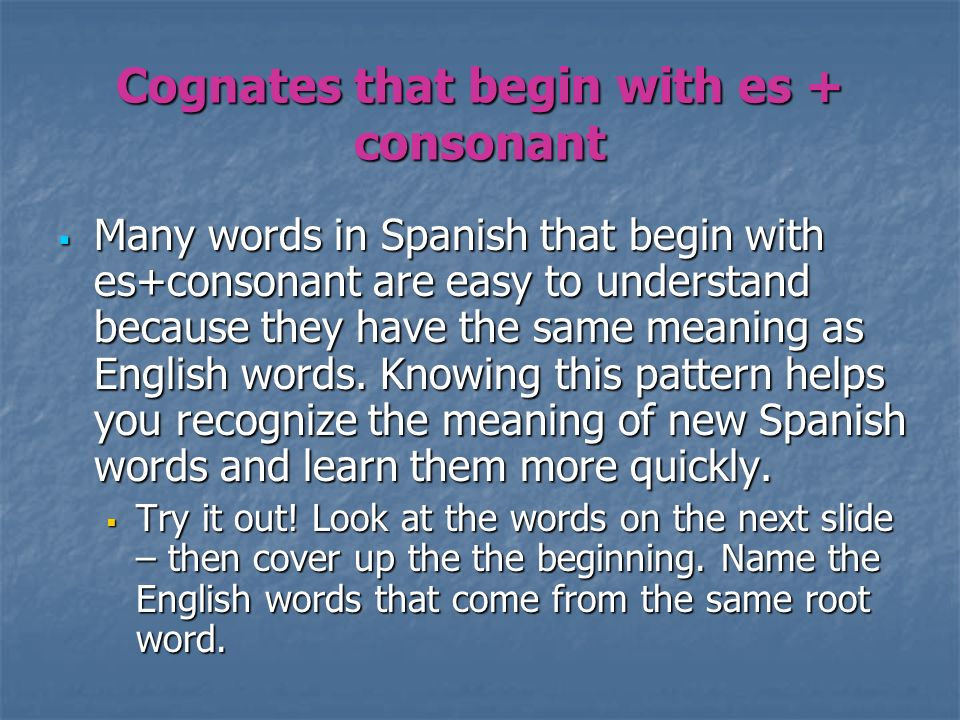 Cognates that begin with es + consonant