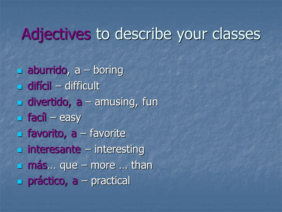 Adjectives to describe your classes