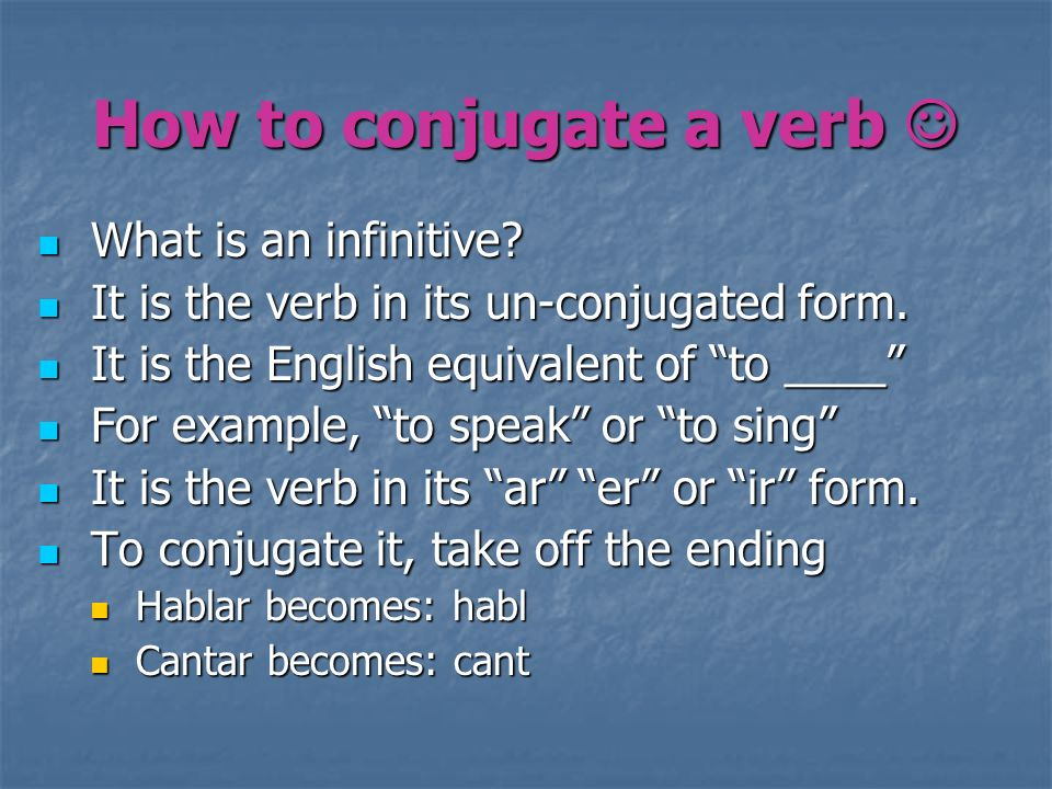How to conjugate a verb 