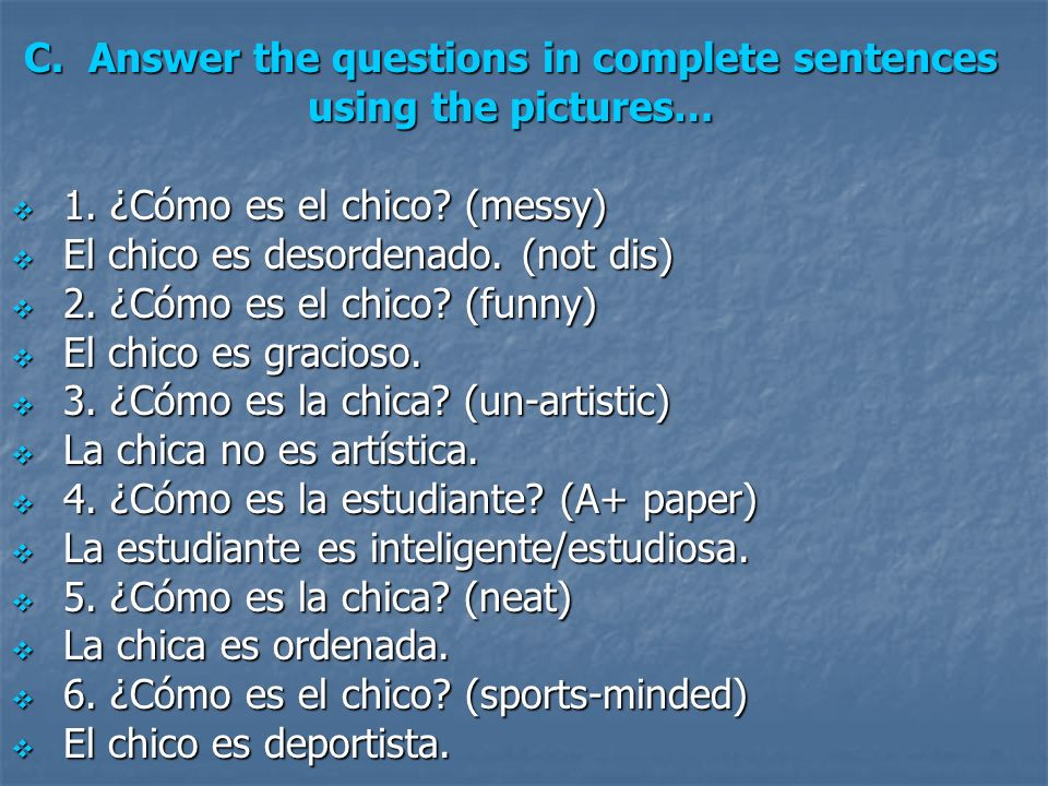 C. Answer the questions in complete sentences using the pictures…