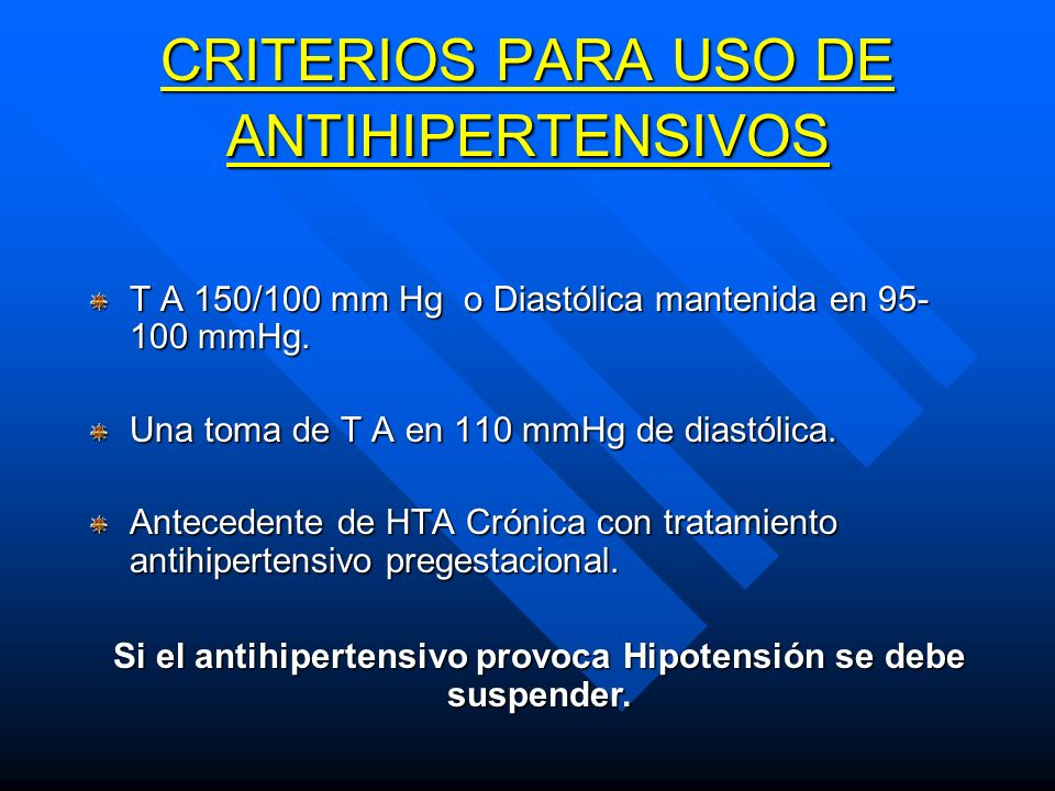 CRITERIOS PARA USO DE ANTIHIPERTENSIVOS