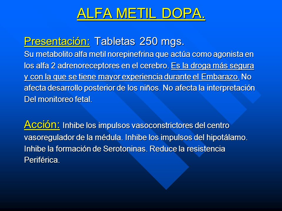 ALFA METIL DOPA. Presentación: Tabletas 250 mgs.