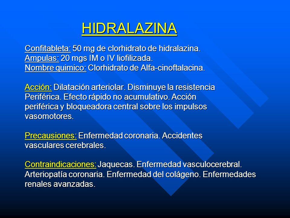 HIDRALAZINA Confitableta: 50 mg de clorhidrato de hidralazina.