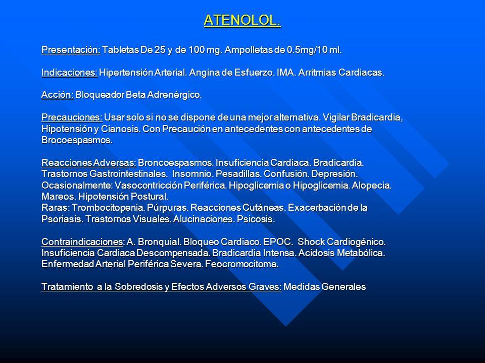 ATENOLOL. Presentación: Tabletas De 25 y de 100 mg. Ampolletas de 0.5mg/10 ml.