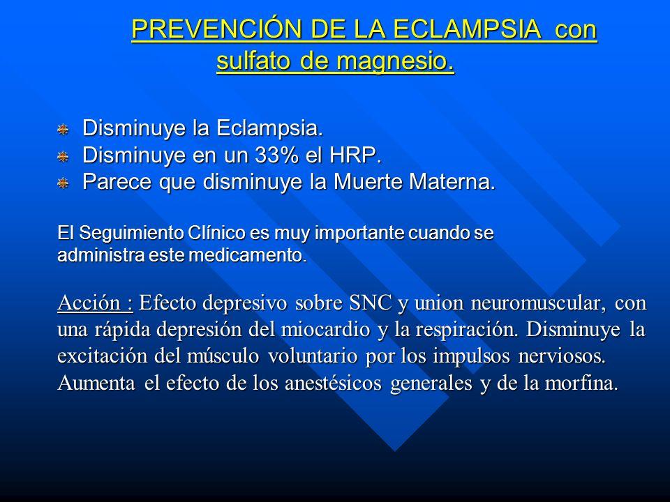 PREVENCIÓN DE LA ECLAMPSIA con sulfato de magnesio.