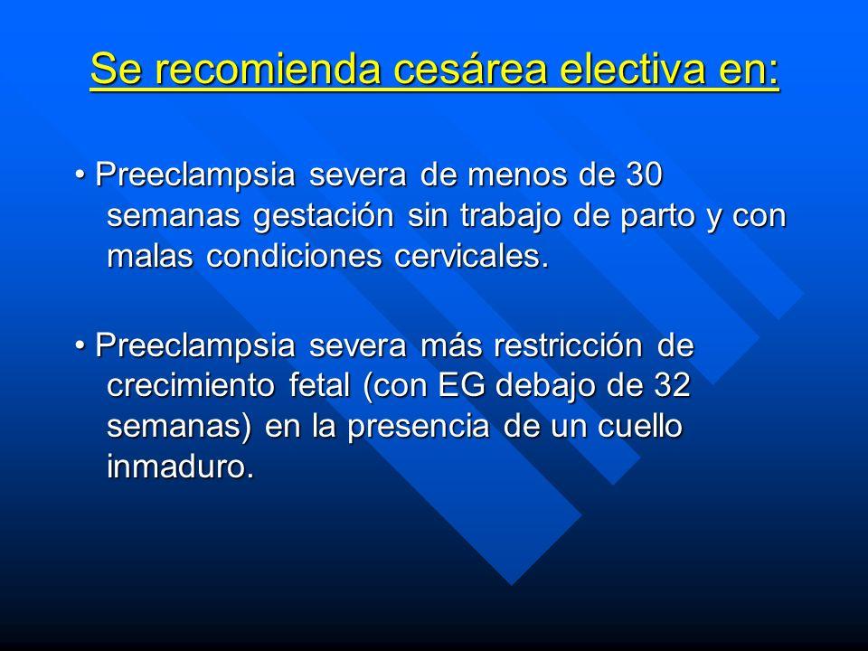 Se recomienda cesárea electiva en: