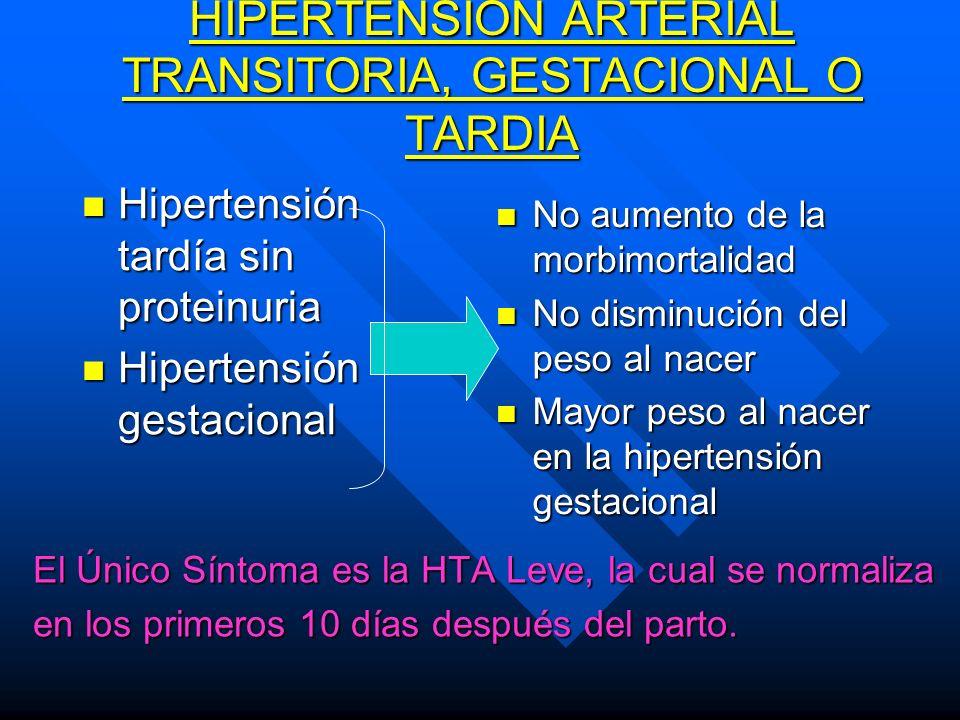 HIPERTENSION ARTERIAL TRANSITORIA, GESTACIONAL O TARDIA