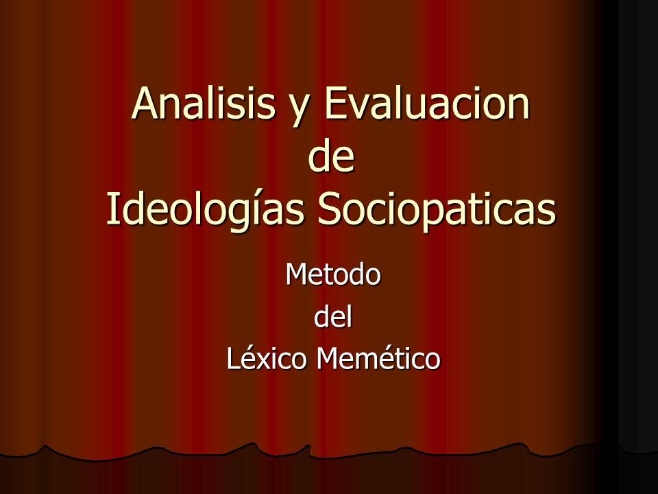 Analisis y Evaluacion de Ideologías Sociopaticas