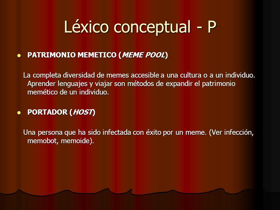 Léxico conceptual - P PATRIMONIO MEMETICO (MEME POOL)