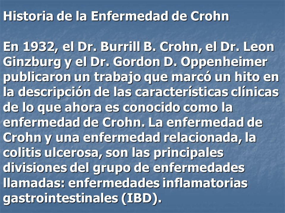 Historia de la Enfermedad de Crohn En 1932, el Dr. Burrill B