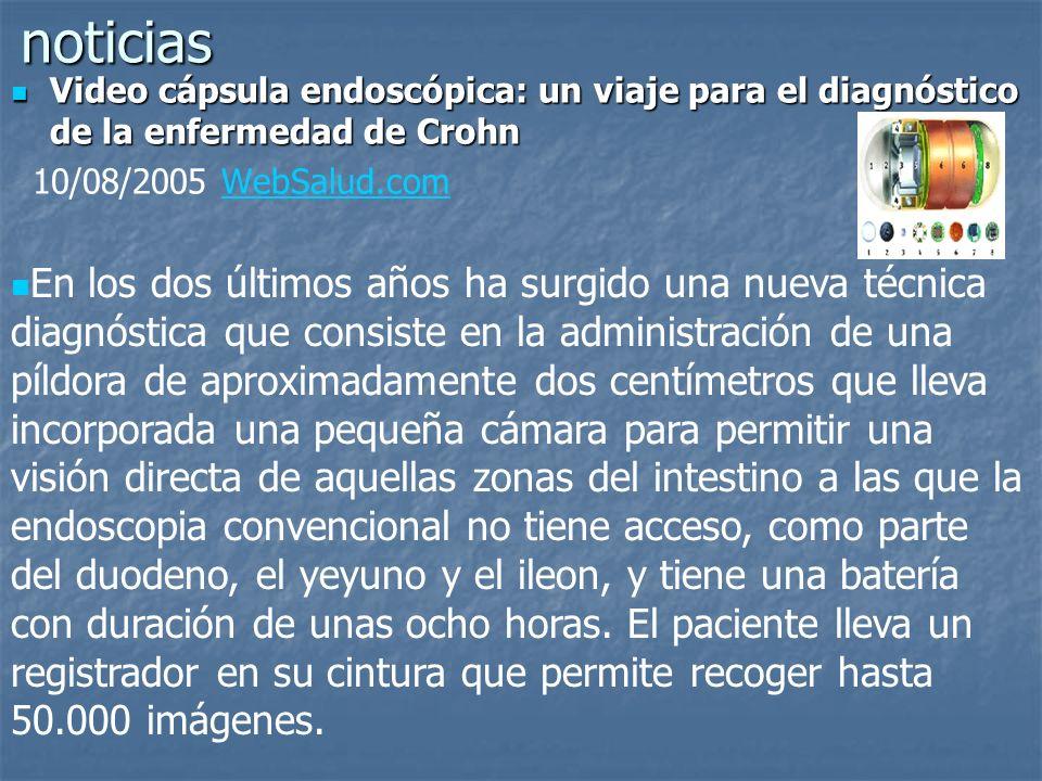 noticias Video cápsula endoscópica: un viaje para el diagnóstico de la enfermedad de Crohn. 10/08/2005 WebSalud.com.