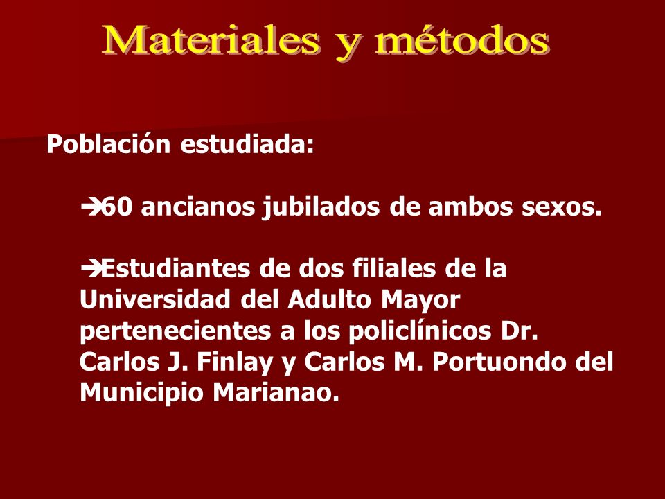Materiales y métodos Población estudiada: