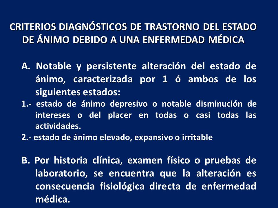 CRITERIOS DIAGNÓSTICOS DE TRASTORNO DEL ESTADO DE ÁNIMO DEBIDO A UNA ENFERMEDAD MÉDICA