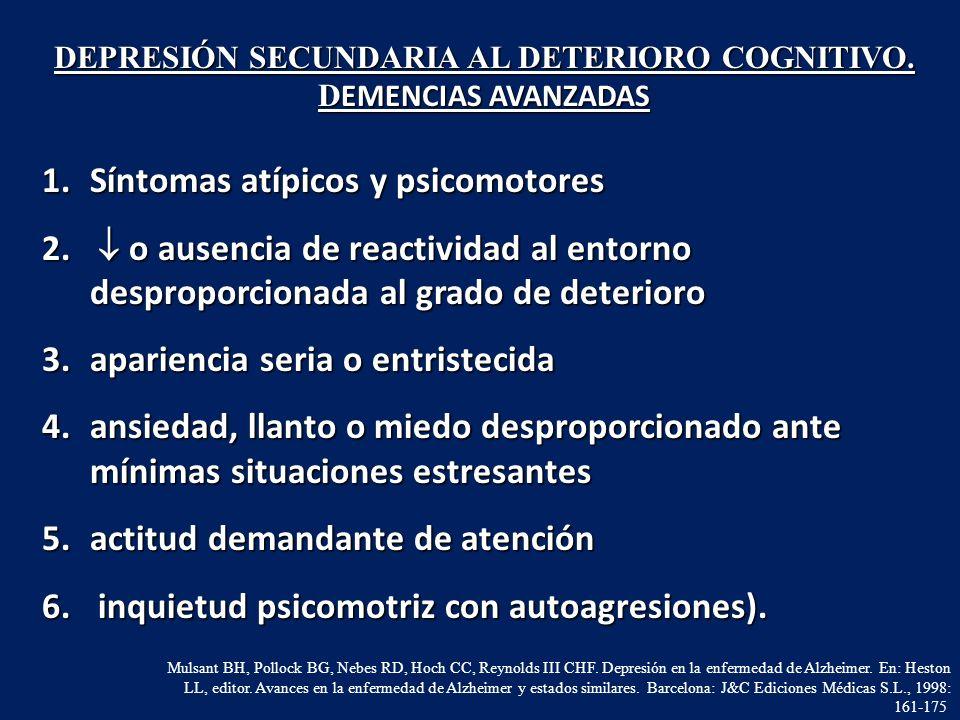 DEPRESIÓN SECUNDARIA AL DETERIORO COGNITIVO. DEMENCIAS AVANZADAS