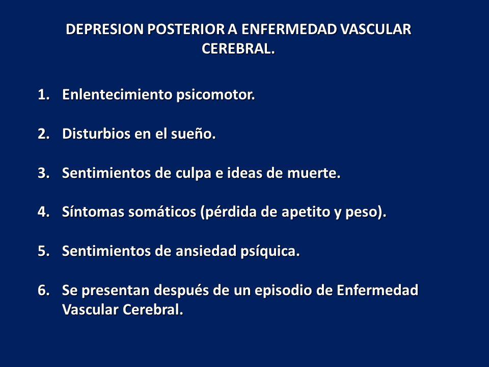DEPRESION POSTERIOR A ENFERMEDAD VASCULAR CEREBRAL.