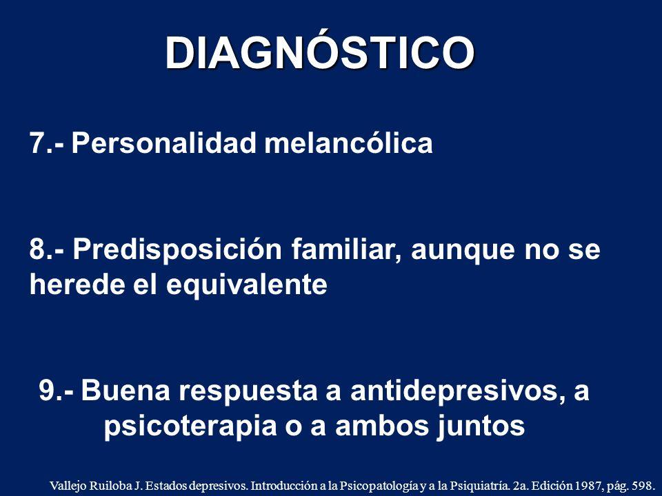 9.- Buena respuesta a antidepresivos, a psicoterapia o a ambos juntos