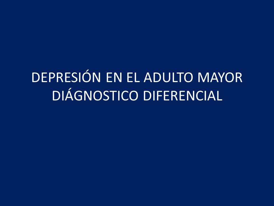 DEPRESIÓN EN EL ADULTO MAYOR DIÁGNOSTICO DIFERENCIAL