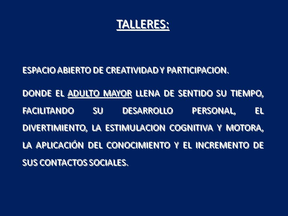 TALLERES: ESPACIO ABIERTO DE CREATIVIDAD Y PARTICIPACION.
